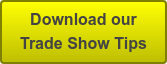 Download our  Trade Show Tips